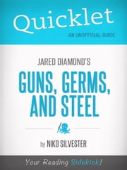 Quicklet on Guns, Germs, and Steel by Jared Diamond (Book Summary, Analysis, Review) ebook by Scott Charles