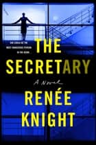 The Secretary - A Novel ebook by Renée Knight