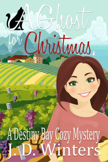 A Ghost for Christmas - A Destiny Bay Cozy Mystery, #1 ebook by J. D. Winters