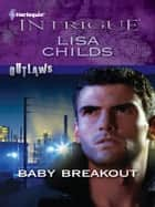 Baby Breakout ebook by Lisa Childs