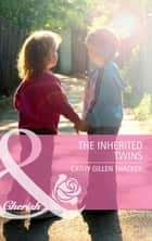 The Inherited Twins (Mills & Boon Cherish) ekitaplar by Cathy Gillen Thacker