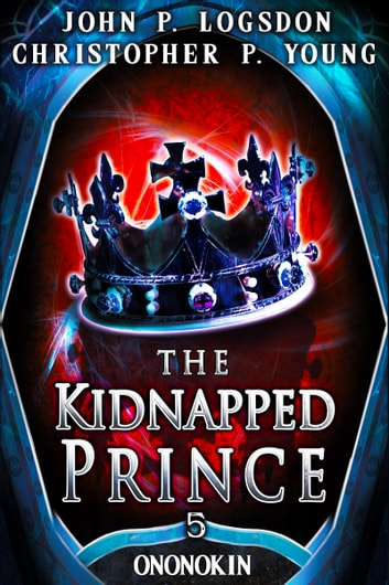 The Kidnapped Prince ebook by John P. Logsdon,Christopher P. Young