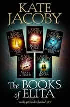 The Books of Elita - Intrigue, sorcery and romance await in this glorious epic tale ebook by Kate Jacoby
