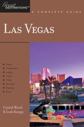 Explorer's Guide Las Vegas: A Great Destination ebook by Crystal Wood,Leah Koepp