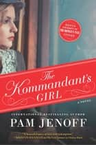 The Kommandant's Girl ebook by Pam Jenoff