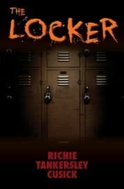 The Locker ebook by Richie Tankersley Cusick