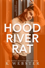 Hood River Rat ebook by K Webster