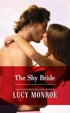 The Shy Bride ebook by Lucy Monroe