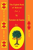 The Eighth Book of Beloved Part 3 ebook by Forester de Santos