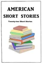 American Short Stories ebook by Various