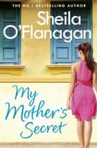 My Mother's Secret ebook by Sheila O'Flanagan