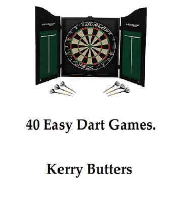 40 Easy Dart Games. ebook by Kerry Butters
