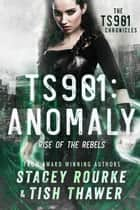 TS901: Anomaly - TS901 Chronicles, #1 電子書 by Stacey Rourke, Tish Thawer