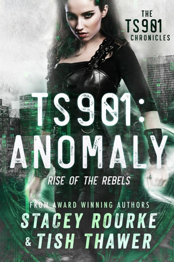 TS901: Anomaly - TS901 Chronicles, #1 ebook by Stacey Rourke,Tish Thawer