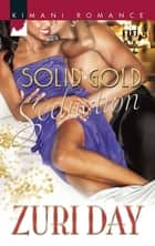 Solid Gold Seduction (Mills & Boon Kimani) (The Drakes of California, Book 4) ebook by Zuri Day