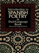 Introduction to Spanish Poetry - A Dual-Language Book ebook by Eugenio Florit