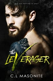 The Leverager ebook by C.L Masonite