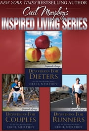 Inspired Living Series - Devotions for Couples, Devotions for Dieters, and Devotions for Runners ebook by Cecil Murphey