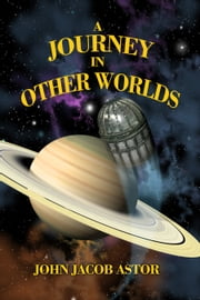 A Journey in Other Worlds ebook by John Jacob Astor,Ron Miller
