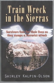 Train Wreck in the Sierras ebook by Shirley Kalpin-Olson