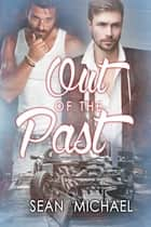 Out of the Past ebook by Sean Michael