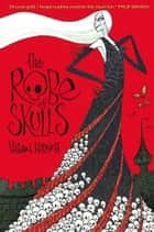 The Robe of Skulls - The First Tale from the Five Kingdoms eBook by Vivian French, Ross Collins