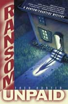 Ransom Unpaid - A Ransom/Charters Mystery ebook by Fred Hunter