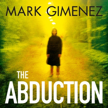 The Abduction audiobook by Mark Gimenez