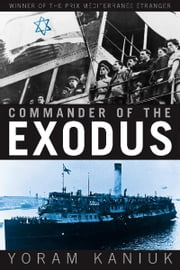 Commander of the Exodus ebook by Yoram Kaniuk,Seymour Simckes