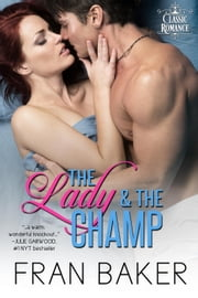 The Lady & The Champ ebook by Fran Baker