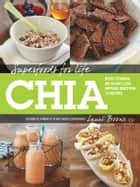 Superfoods for Life, Chia ebook by Lauri Boone, R.D.