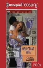 Reluctant Wife ebook by Carla Cassidy