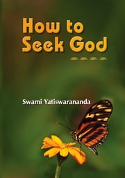How to Seek God ebook by Swami Yatiswarananda