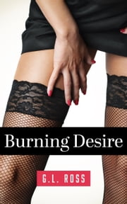 Burning Desire (The Flyboy Trilogy Book 2) ebook by G.L. Ross