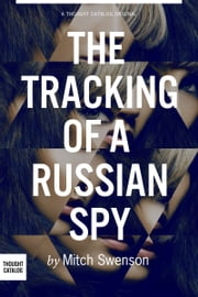 The Tracking of a Russian Spy ebook by Mitch Swenson