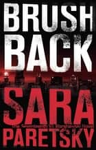 Brush Back - V.I. Warshawski 17 ebook by Sara Paretsky