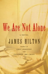 We Are Not Alone - A Novel ebook by James Hilton