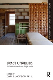 Space Unveiled - Invisible Cultures in the Design Studio ebook by Carla Jackson Bell
