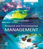 Resource and Environmental Management ebook by Bruce Mitchell