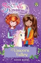 Unicorn Valley - Book 2 ebook by Rosie Banks