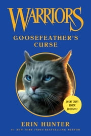 Warriors: Goosefeather's Curse ebook by Erin Hunter