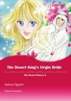 THE DESERT KING'S VIRGIN BRIDE (Harlequin Comics) - Harlequin Comics ebook by Sharon Kendrick, Natsue Ogoshi