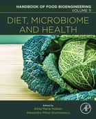 Diet, Microbiome and Health ebook by Alexandru Mihai Grumezescu, Alina Maria Holban