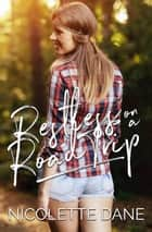 Restless On A Road Trip ebook by Nicolette Dane