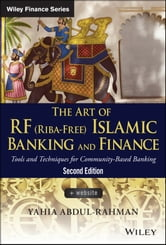 The Art of RF (Riba-Free) Islamic Banking and Finance - Tools and Techniques for Community-Based Banking ebook by Yahia Abdul-Rahman
