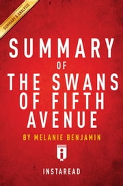 Summary of The Swans of Fifth Avenue - by Melanie Benjamin | Includes Analysis ebook by Instaread Summaries