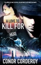 A Love to Kill For ebook by Conor Corderoy