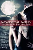 Paranormal Pantry - Sweet Treats from your Favorite Romance Authors ebook by