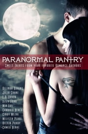 Paranormal Pantry - Sweet Treats from your Favorite Romance Authors ebook by Lizzy Ford