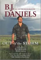 Out of the Storm ebook by B.J. Daniels